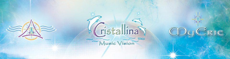 Cristallina-Music-Vision mit der Heil-Energie-Sinfonie-Musik von MyEric